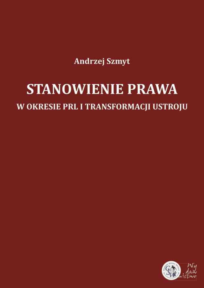 Stanowienie prawa w okresie PRL i transformacji ustroju - pierwsza strona okładki