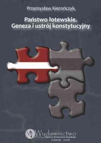 Państwo łotewskie. Geneza i ustrój konstytucyjny - pierwsza strona okładki