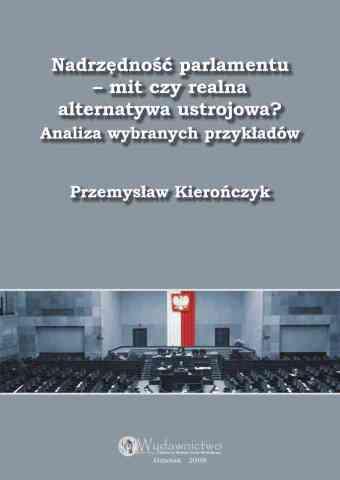 Nadrzędność parlamentu - mit czy realna alternatywa ustrojowa - pierwsza strona okładki
