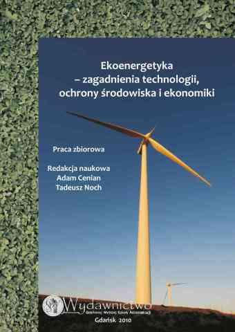 Ekoenergetyka – zagadnienia technologii, ochrony środowiska i ekonomiki 2010 - pierwsza strona okładki