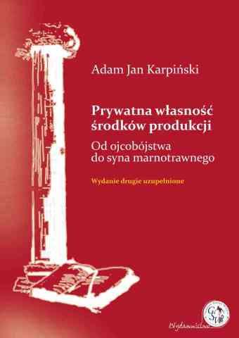Prywatna własność środków produkcji. Wydanie drugie 2013 - pierwsza strona okładki