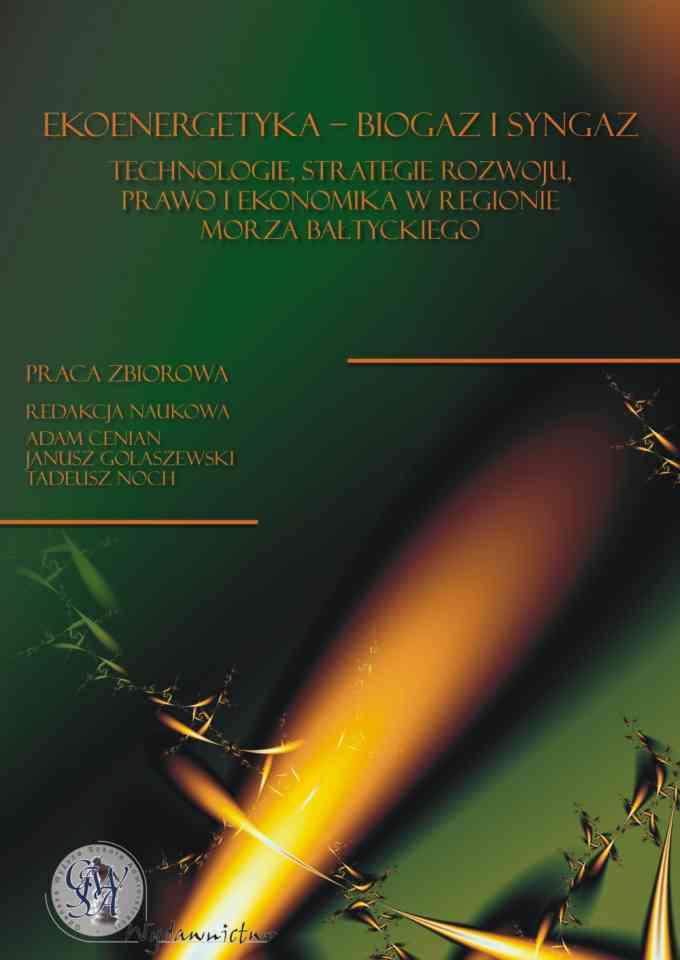 Ekoenergetyka – biogaz i syngaz. Technologie, strategie rozwoju, prawo i ekonomika w regionie Morza Bałtyckiego - pierwsza strona okładki